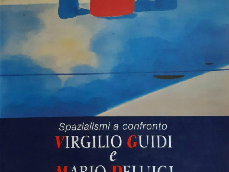 Spazialismi a confronto: Virgilio Guidi e Mario Deluigi
