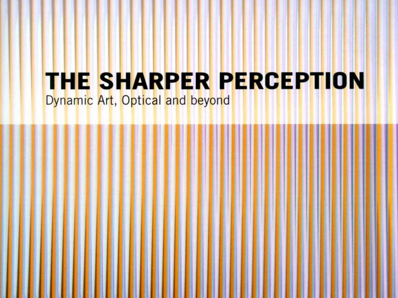 The sharper perception. Kinetic art, optical and beyond