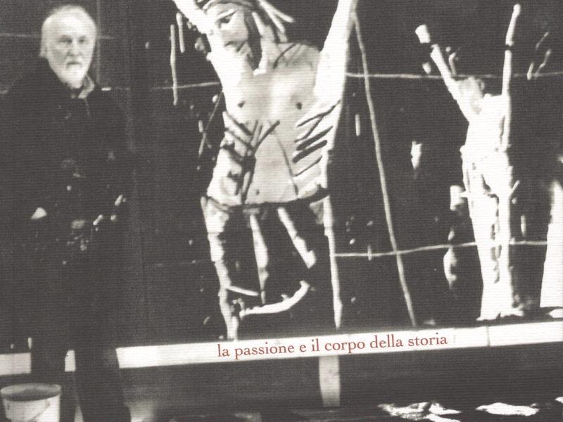 Giorgio Celiberti. La passione e il corpo della storia