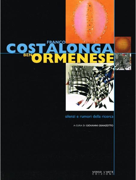 Franco Costalonga Ben Ormenese. Silenzi e rumori della ricerca