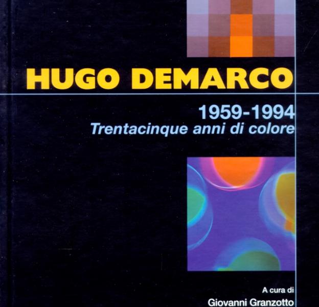Hugo Demarco 1959-1994. Trentacinque anni di colore