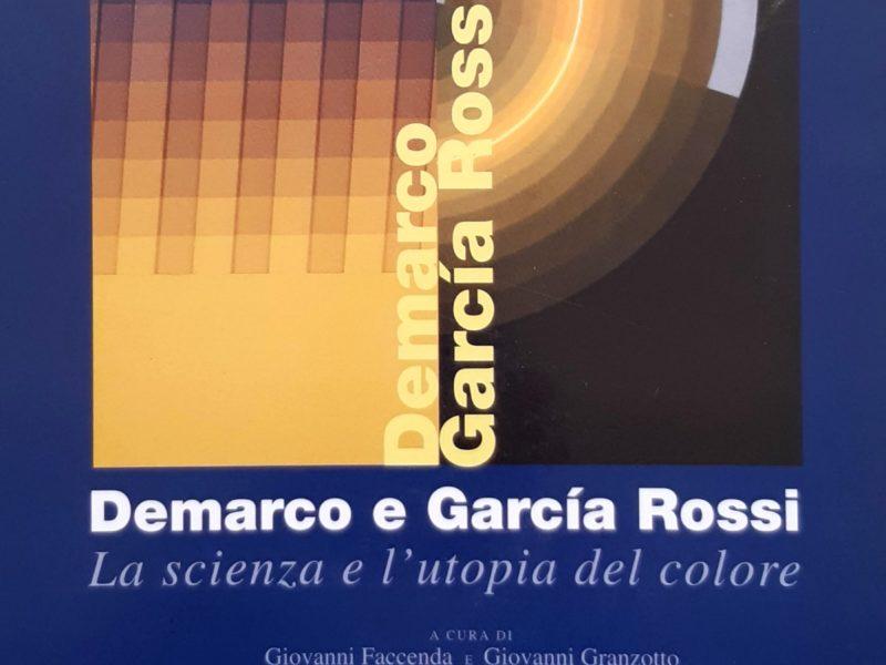 Demarco e García Rossi. La scienza e l'utopia del colore