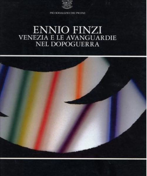 Ennio Finzi. Venezia e le avanguardie nel Dopoguerra