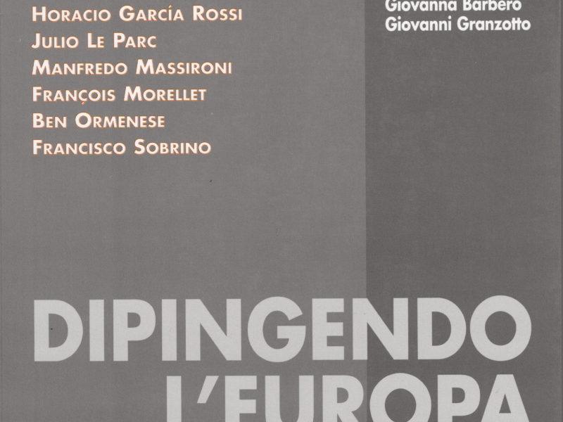 Dipingendo l'Europa. Dal Po alla Senna, in viaggio fra costruttivismo ed arte cinetica