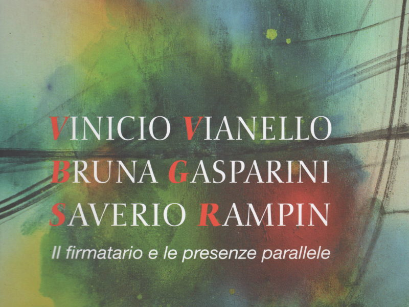 Spazialismi a confronto: Vinicio Vianello, Bruna Gasparini, Saverio Rampin