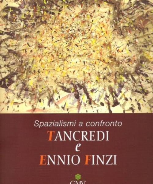 Spazialismi a confronto: Tancredi e Ennio Finzi