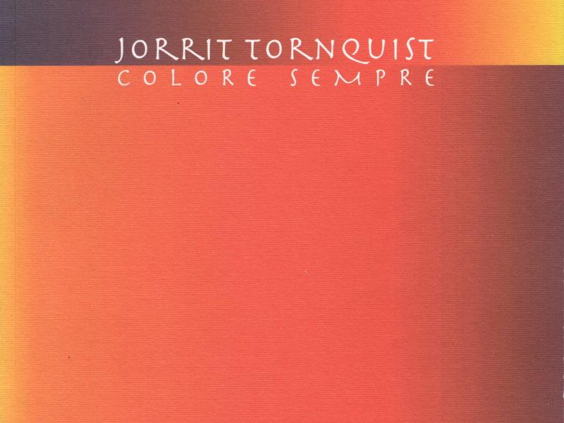 Jorrit Tornquist. Colore sempre
