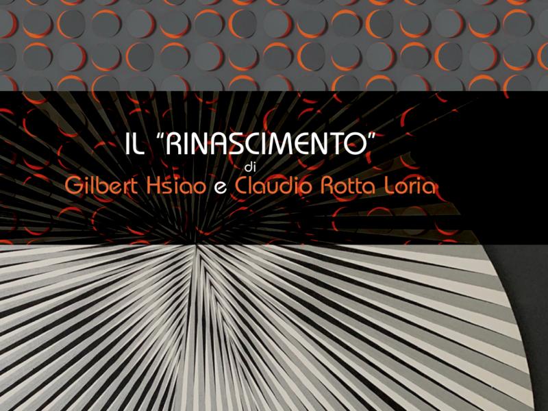 """Il """"Rinascimento"""" di Gilbert Hsiao e Claudio Rotta Loria"""